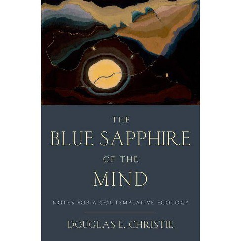 The Blue Sapphire of the Mind - by  Douglas E Christie (Hardcover) - image 1 of 1