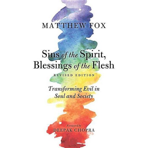 Sins of the Spirit, Blessings of the Flesh - by  Matthew Fox (Paperback) - image 1 of 1