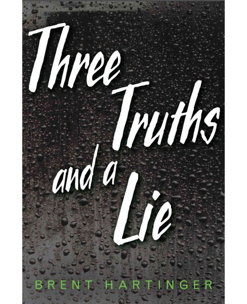 Three Truths and a Lie -  Reprint by Brent Hartinger (Paperback) - image 1 of 1
