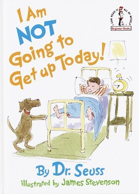 I Am Not Going to Get Up Today! (Beginner Books Series)(Hardcover)by Dr. Seuss