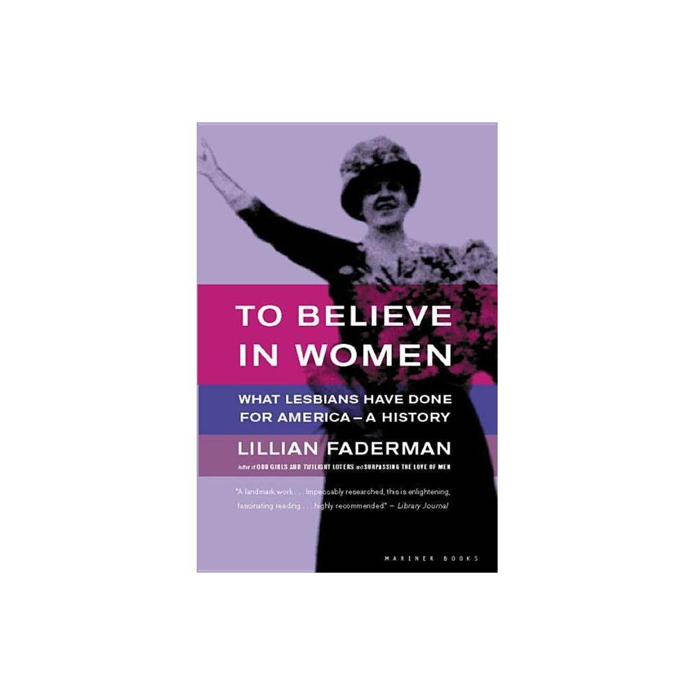 To Believe In Women By Lillian Faderman Paperback