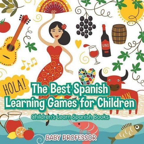 The Best Spanish Learning Games for Children Children's Learn Spanish Books - by  Baby Professor - image 1 of 1
