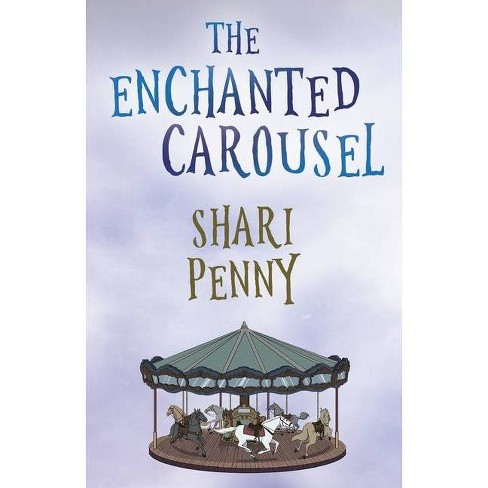 The Enchanted Carousel - by  Shari Penny (Paperback) - image 1 of 1