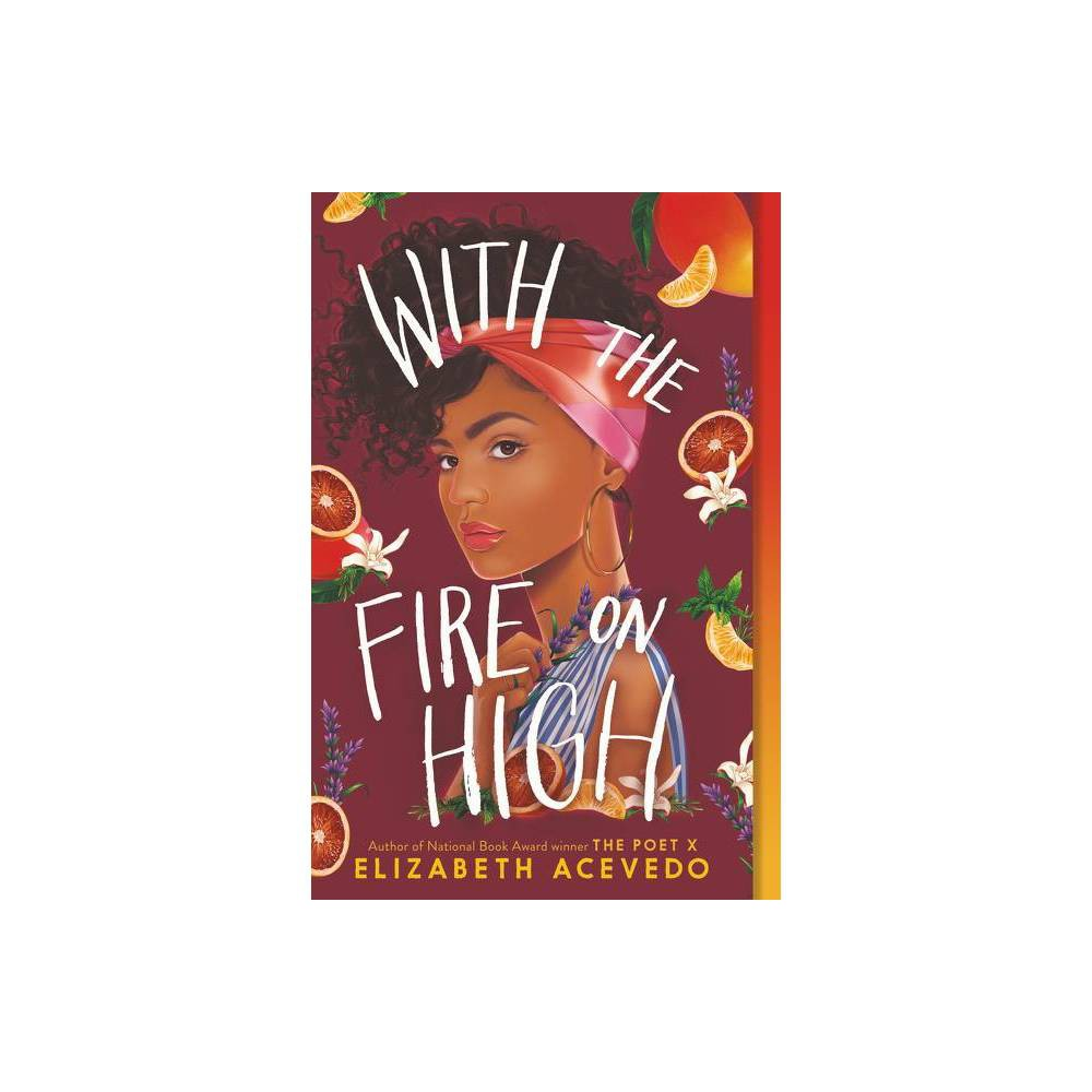 With The Fire On High By Elizabeth Acevedo Paperback