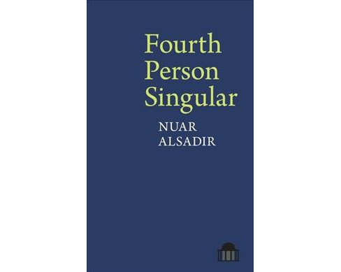 Fourth Person Singular -  by Nuar Alsadir (Paperback) - image 1 of 1