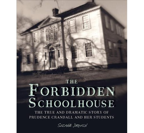 Forbidden Schoolhouse : The True and Dramatic Story of Prudence Crandall and Her Students - Reprint - image 1 of 1