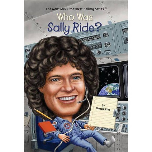 Who Was Sally Ride? - (Who Was...?) by  Megan Stine (Paperback) - image 1 of 1