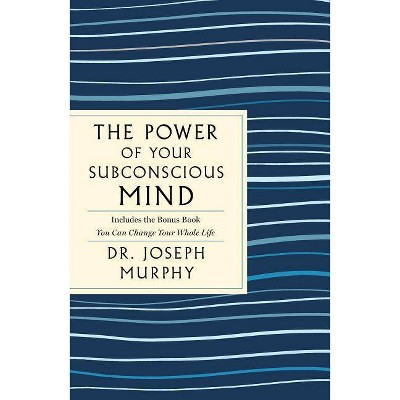 The Power of Your Subconscious Mind: The Complete Original Edition - (GPS Guides to Life) by  Joseph Murphy (Paperback)