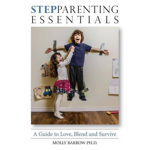 StepParenting Essentials - by  Ph D Molly Barrow (Paperback) - image 1 of 1