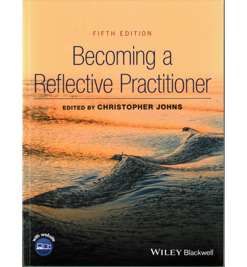 Becoming a Reflective Practitioner (Paperback) (Christopher Johns) - image 1 of 1