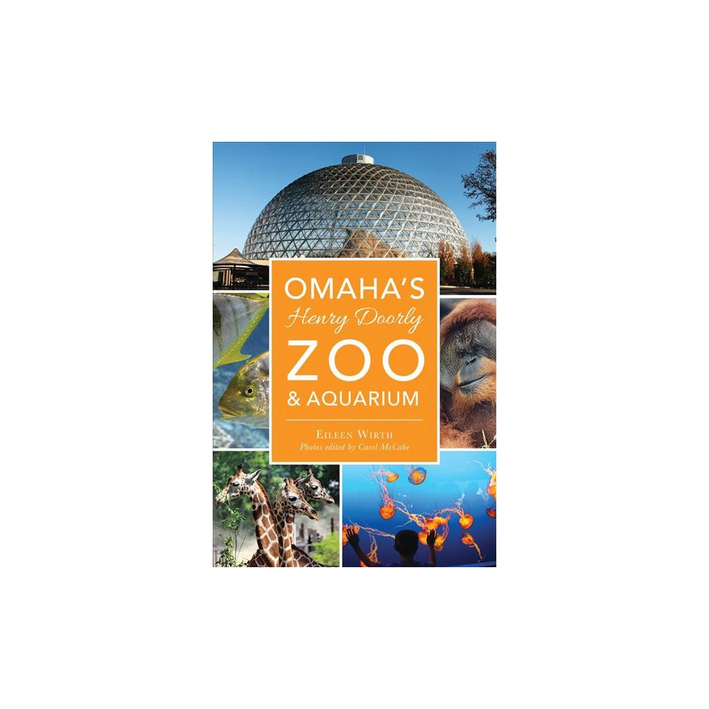 Omaha's Henry Doorly Zoo & Aquarium (Paperback) (Eileen Wirth)