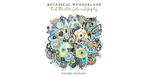 Botanical Wonderland Adult Coloring Book: A Blissful Coloring Retreat - image 1 of 1