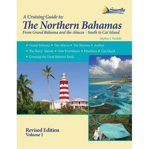 A Cruising Guide To The Northern Bahamas - by  Stephen J Pavlidis (Paperback) - image 1 of 1