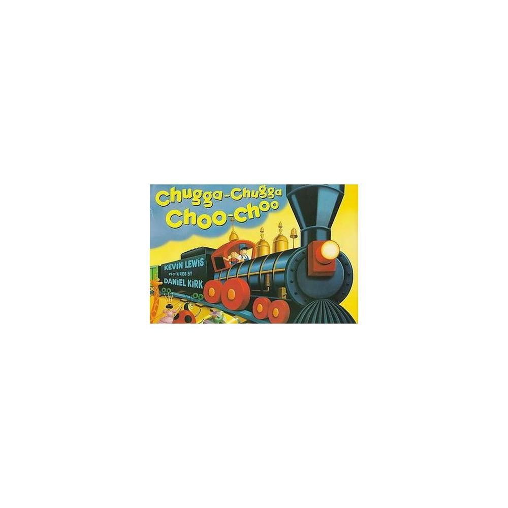 Chugga-Chugga Choo-Choo (Hardcover) (Kevin Lewis)