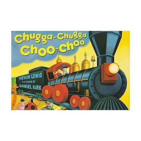 Chugga-Chugga Choo-Choo (Hardcover) (Kevin Lewis)   Target a6b7d7901859