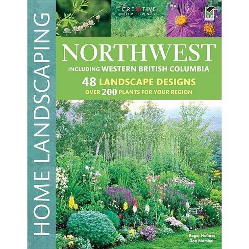 Northwest, Including British Columbia - (Home Landscaping) 3 Edition by  Roger Holmes & Don Marshall - image 1 of 1