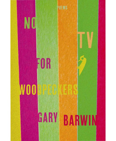 No TV for Woodpeckers (Paperback) (Gary Barwin) - image 1 of 1