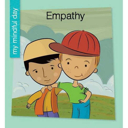 Empathy - (My Early Library: My Mindful Day) by  Katie Marsico (Paperback) - image 1 of 1