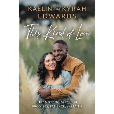 This Kind of Love - by Kaelin Edwards & Kyrah Edwards (Hardcover)