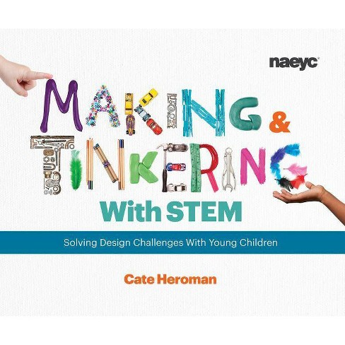 Making and Tinkering with Stem - by  Cate Heroman (Paperback) - image 1 of 1