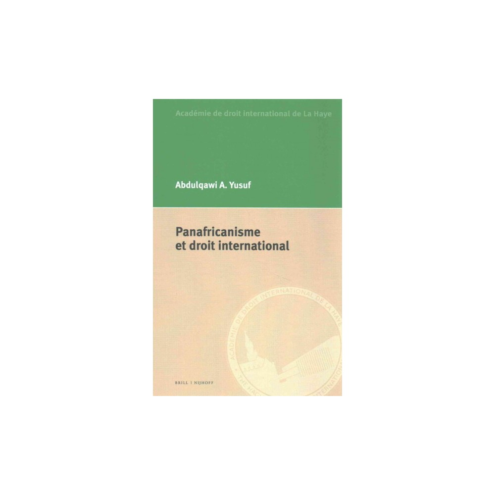 Panafricanisme et droit international : Academie De Droit International De La Haye the Hague Academy of