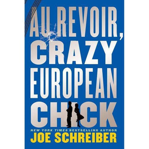 Au Revoir, Crazy European Chick - by  Joe Schreiber (Paperback) - image 1 of 1