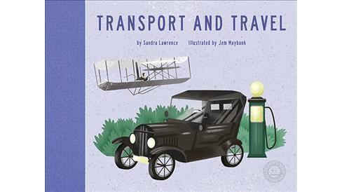 Transport and Travel -  (360 Degrees) by Sandra Lawrence (Hardcover) - image 1 of 1