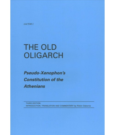 Old Oligarch : Pseudo-xenophon's Constitution of the Athenians (Paperback) - image 1 of 1