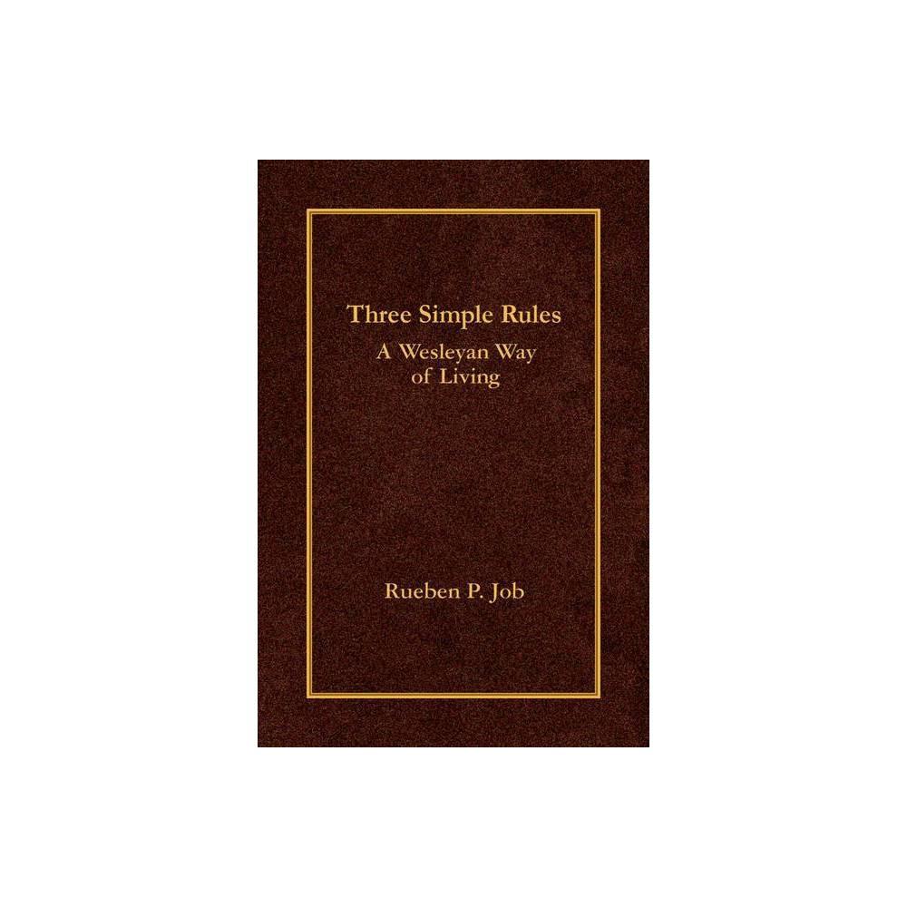 Three Simple Rules By Rueben P Job Hardcover