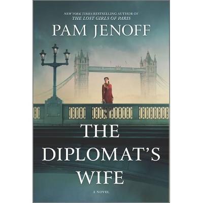 The Diplomat's Wife - (Kommandant's Girl) by Pam Jenoff (Paperback)