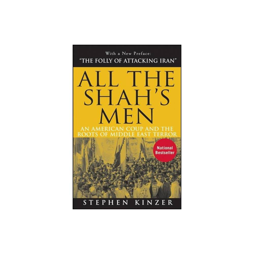 All the Shahs Men - 2nd Edition by Stephen Kinzer (Paperback) Top