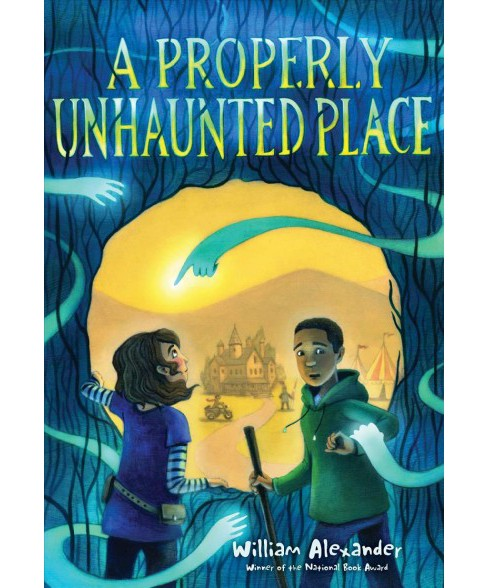 Properly Unhaunted Place -  Reprint by William Alexander (Paperback) - image 1 of 1