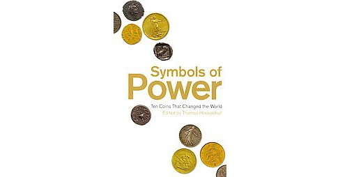 Symbols of Power : Ten Coins That Changed the World (Paperback) (Robert Bracey & Barrie Cook & Amelia - image 1 of 1