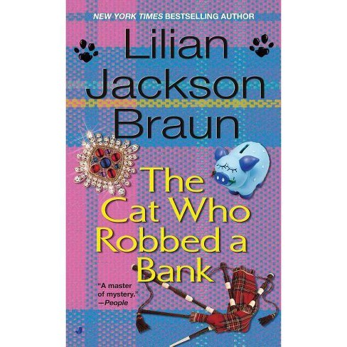 The Cat Who Robbed a Bank - (Cat Who... (Paperback)) by  Lilian Jackson Braun (Paperback) - image 1 of 1
