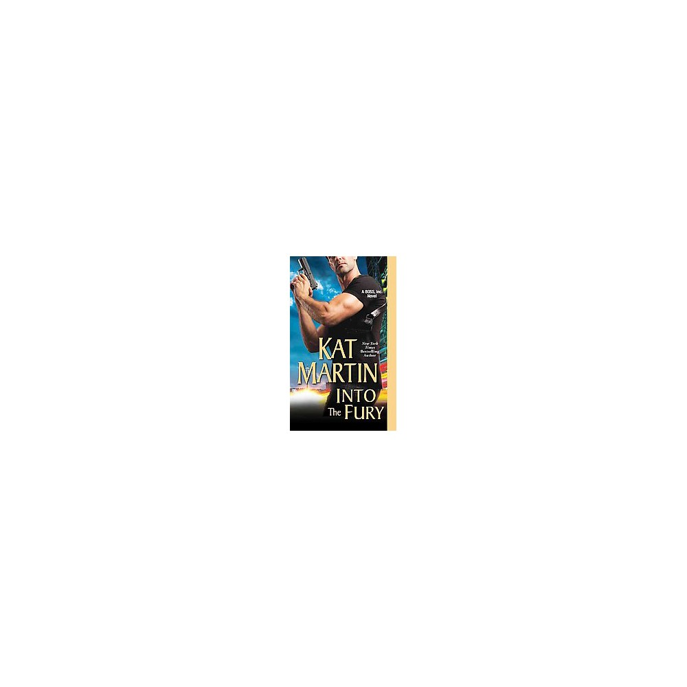 Into the Fury ( Boss, Inc.) (Paperback) by Kat Martin