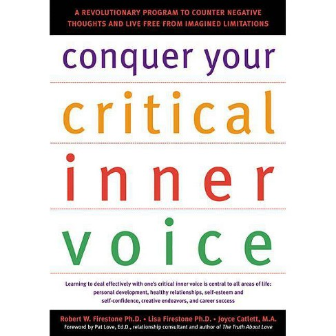 Conquer Your Critical Inner Voice - by  Robert W Firestone & Lisa Firestone & Joyce Catlett (Paperback) - image 1 of 1