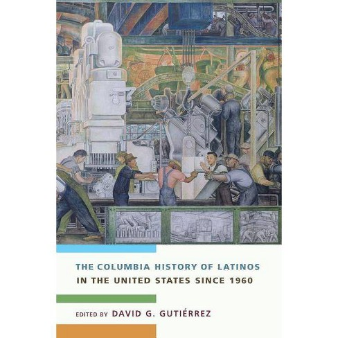 The Columbia History of Latinos in the United States Since 1960 - (Paperback) - image 1 of 1