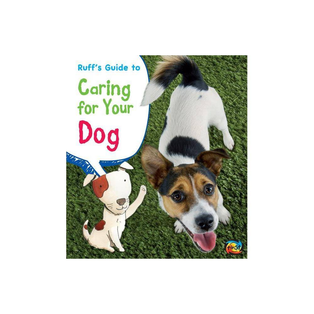 Ruff S Guide To Caring For Your Dog Heinemann First Library Pets Guides By Anita Ganeri Rick Peterson Paperback