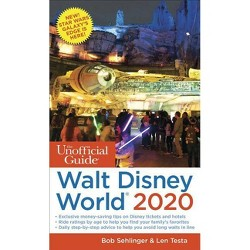 The Unofficial Guide to Walt Disney World 2020 - (Unofficial Guides) by  Bob Sehlinger & Len Testa