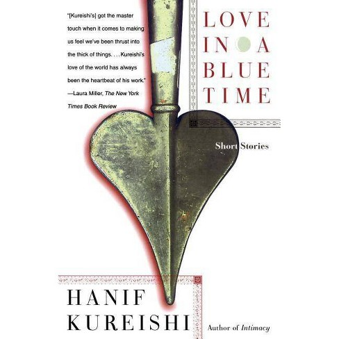 Love in a Blue Time - by  Hanif Kureishi (Paperback) - image 1 of 1