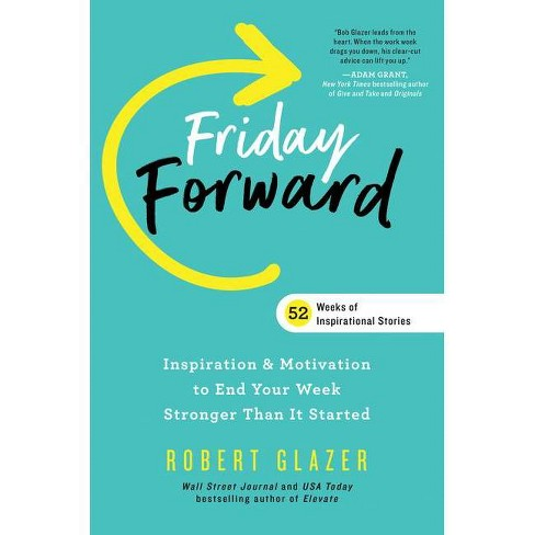 Friday Forward - (Ignite Reads) by  Robert Glazer (Hardcover) - image 1 of 1