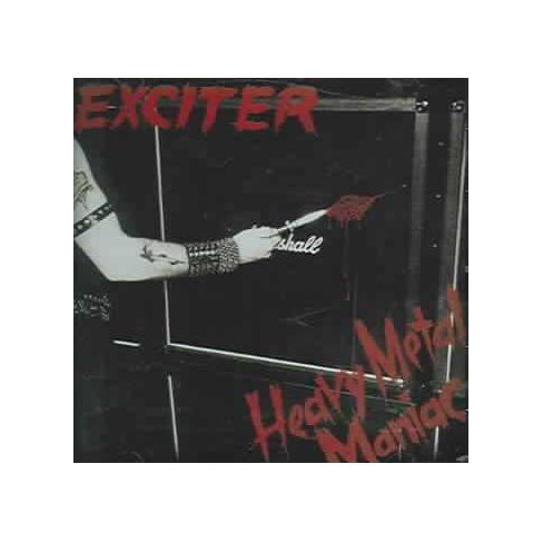 Exciter - Heavy Metal Maniac (CD) - image 1 of 1