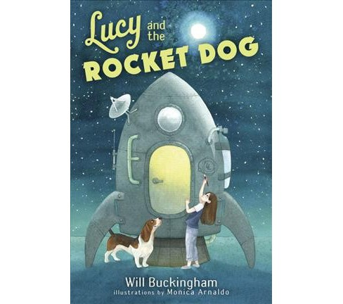 Lucy and the Rocket Dog -  by Will Buckingham (Hardcover) - image 1 of 1