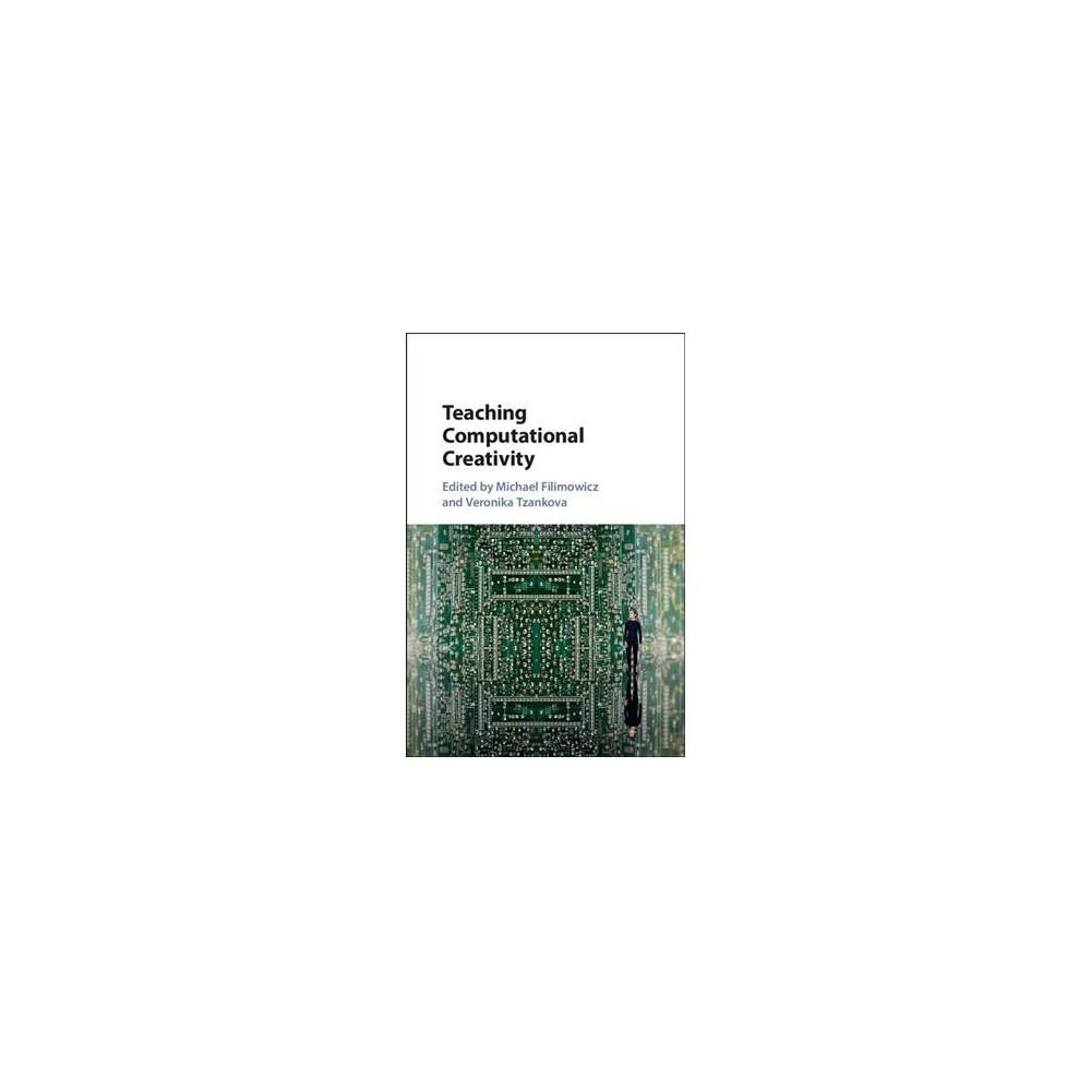 Teaching Computational Creativity (Hardcover)