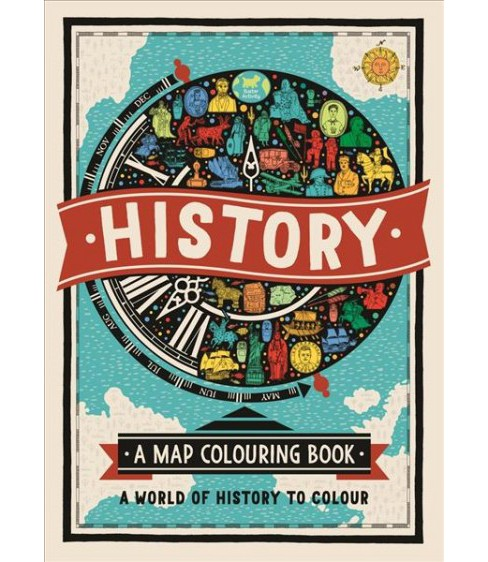 History Coloring Book : A Map Colouring Book -  by Imogen  Williams (Paperback) - image 1 of 1