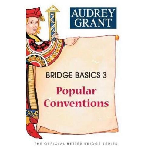 Bridge Basics 3 - (Official Better Bridge) by Audrey Grant (Paperback)