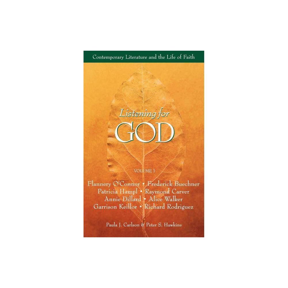 Listening For God Reader Vol 1 Listening For God Paperback By Paula J Carlson Peter S Hawkins Paperback
