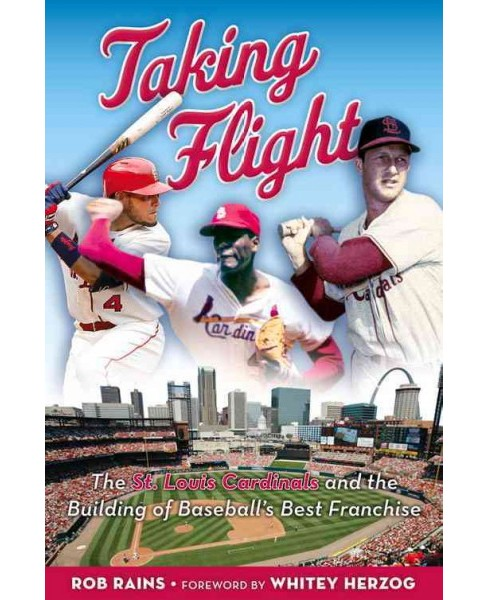 Taking Flight : The St. Louis Cardinals and the Building of Baseball's Best Franchise (Hardcover) (Rob - image 1 of 1