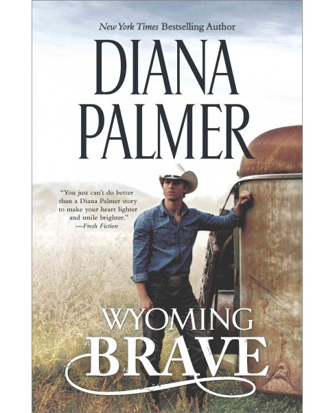 Wyoming Brave (Hardcover) (Diana Palmer) - image 1 of 1