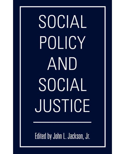 Social Policy and Social Justice (Hardcover) - image 1 of 1